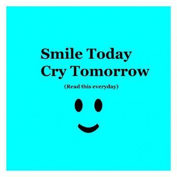 عکس پروفایل امروز لبخند بزن فرداگریه کن