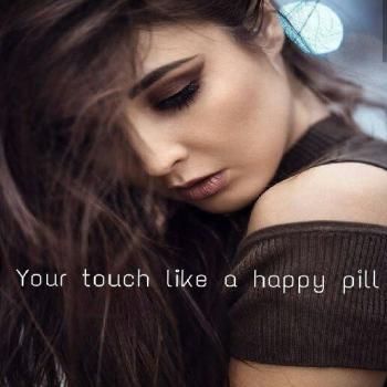 عکس پروفایل انگلیسی Your touch like a happy pill نوازش تو مثل یک