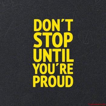 عکس پروفایل انگلیسی تا زمانی که به خودت افتخار نکنی متوقف نشو