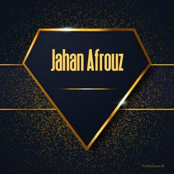 عکس پروفایل اسم انگلیسی جهان افروز طلایی Jahan Afrouz