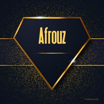 عکس پروفایل اسم انگلیسی افروز طلایی Afrouz