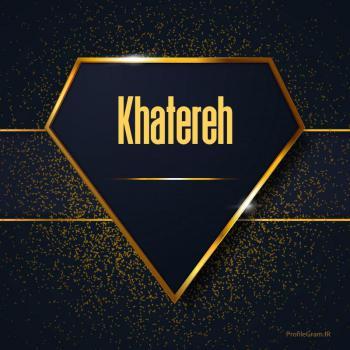 عکس پروفایل اسم انگلیسی خاطره طلایی Khatereh