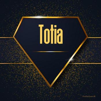 عکس پروفایل اسم انگلیسی توتیا طلایی Totia