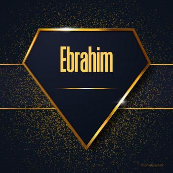عکس پروفایل اسم انگلیسی ابراهیم طلایی Ebrahim