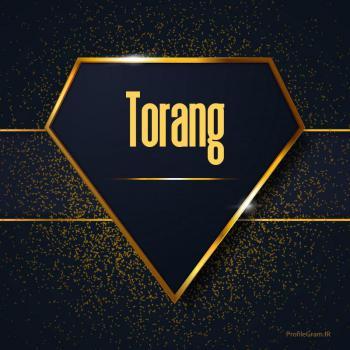 عکس پروفایل اسم انگلیسی تورنگ طلایی Torang