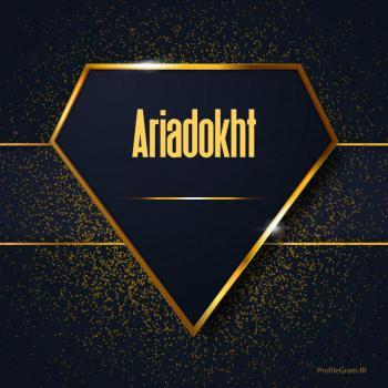 عکس پروفایل اسم انگلیسی آریادخت طلایی Ariadokht