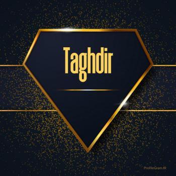 عکس پروفایل اسم انگلیسی تقدیر طلایی Taghdir