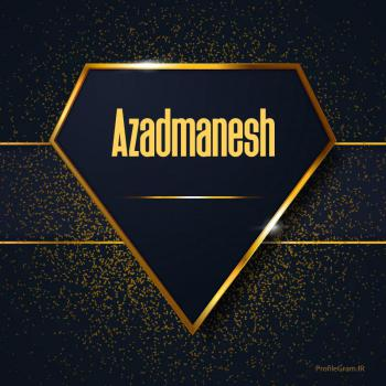 عکس پروفایل اسم انگلیسی آزاد منش طلایی Azadmanesh