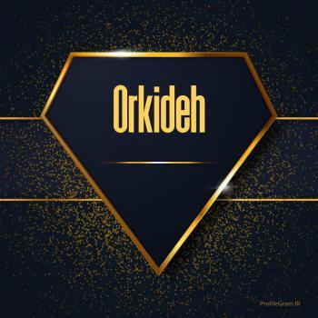 عکس پروفایل اسم انگلیسی ارکیده طلایی Orkideh
