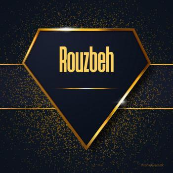عکس پروفایل اسم انگلیسی روزبه طلایی Rouzbeh