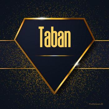 عکس پروفایل اسم انگلیسی تابان طلایی Taban
