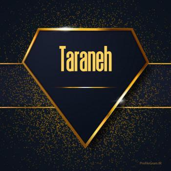 عکس پروفایل اسم انگلیسی ترانه طلایی Taraneh