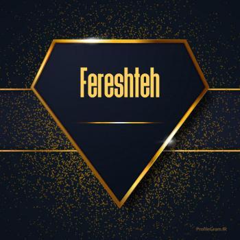 عکس پروفایل اسم انگلیسی فرشته طلایی Fereshteh