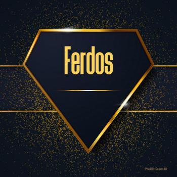 عکس پروفایل اسم انگلیسی فردوس طلایی Ferdos