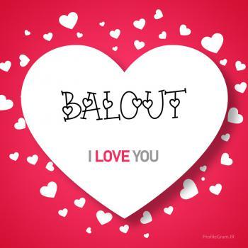 عکس پروفایل اسم انگلیسی بلوط قلب Balout