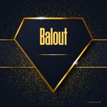 عکس پروفایل اسم انگلیسی بلوط طلایی Balout