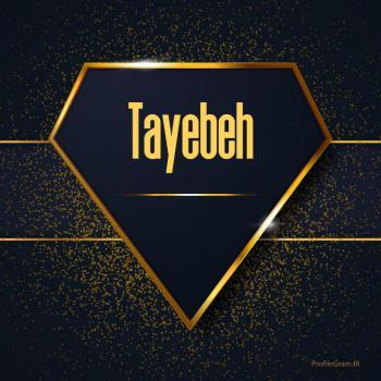 عکس پروفایل اسم انگلیسی طیبه طلایی Tayebeh