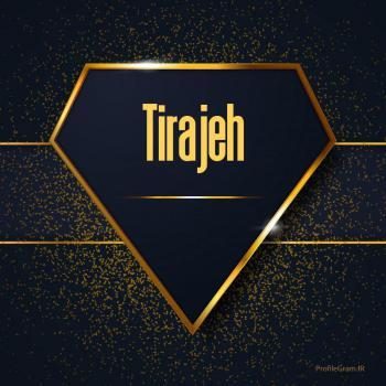 عکس پروفایل اسم انگلیسی تیراژه طلایی Tirajeh