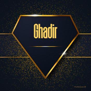 عکس پروفایل اسم انگلیسی قدیر طلایی Ghadir