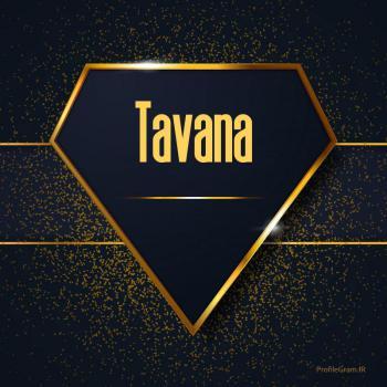 عکس پروفایل اسم انگلیسی توانا طلایی Tavana