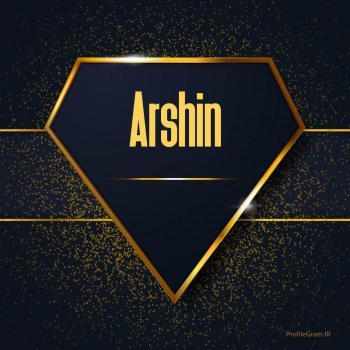 عکس پروفایل اسم انگلیسی آرشین طلایی Arshin