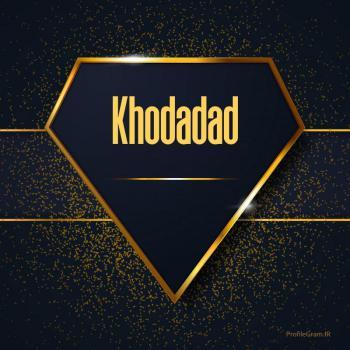 عکس پروفایل اسم انگلیسی خداداد طلایی Khodadad