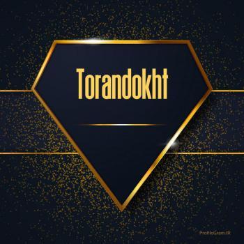عکس پروفایل اسم انگلیسی توراندخت طلایی Torandokht