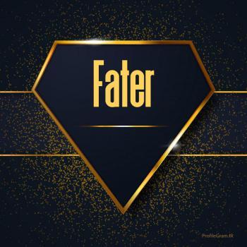 عکس پروفایل اسم انگلیسی فاطر طلایی Fater