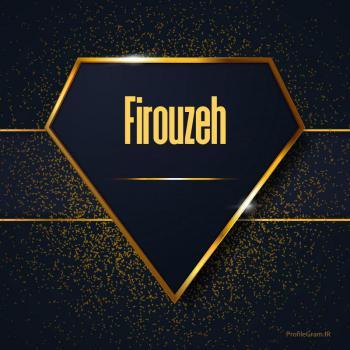 عکس پروفایل اسم انگلیسی فیروزه طلایی Firouzeh