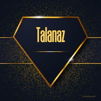 عکس پروفایل اسم انگلیسی طلاناز طلایی Talanaz