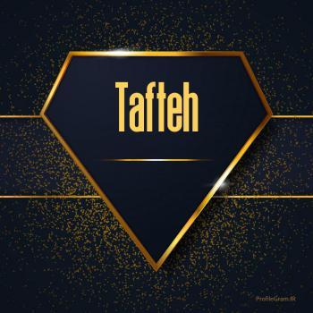 عکس پروفایل اسم انگلیسی تافته طلایی Tafteh