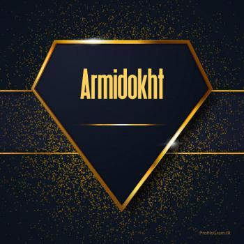 عکس پروفایل اسم انگلیسی آرمیدخت طلایی Armidokht