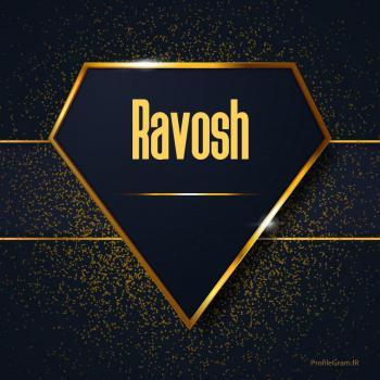 عکس پروفایل اسم انگلیسی راوش طلایی Ravosh