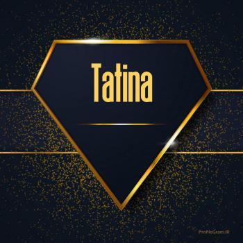 عکس پروفایل اسم انگلیسی تاتینا طلایی Tatina