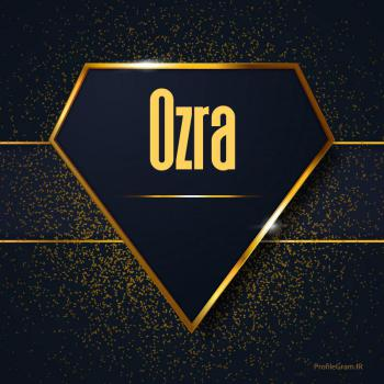عکس پروفایل اسم انگلیسی عزرا طلایی Ozra