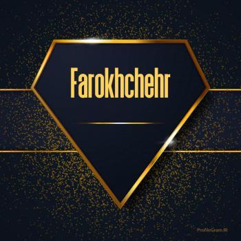 عکس پروفایل اسم انگلیسی فرخ چهر طلایی Farokhchehr