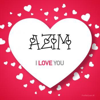 عکس پروفایل اسم انگلیسی عظیم قلب Azim