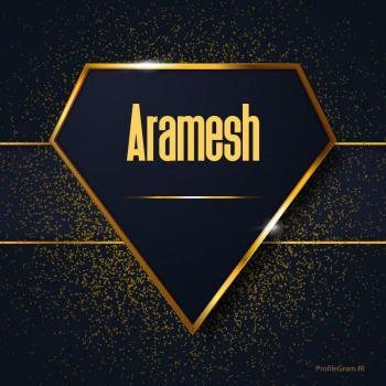 عکس پروفایل اسم انگلیسی آرامش طلایی Aramesh