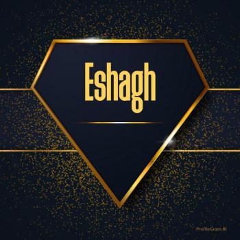 عکس پروفایل اسم انگلیسی اسحاق طلایی Eshagh