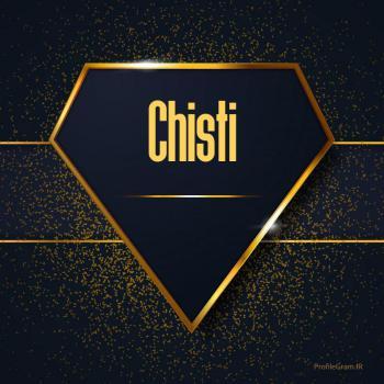 عکس پروفایل اسم انگلیسی چیستی طلایی Chisti