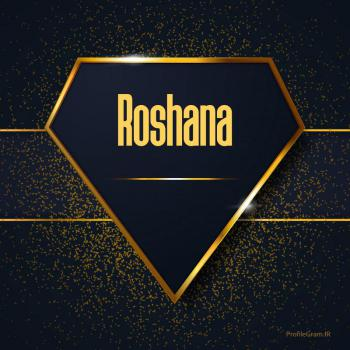 عکس پروفایل اسم انگلیسی روشنا طلایی Roshana