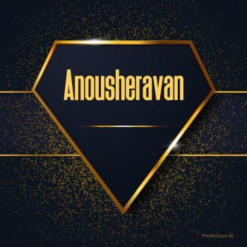 عکس پروفایل اسم انگلیسی انوشروان طلایی Anousheravan