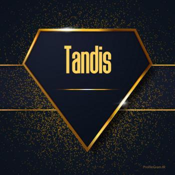 عکس پروفایل اسم انگلیسی تندیس طلایی Tandis