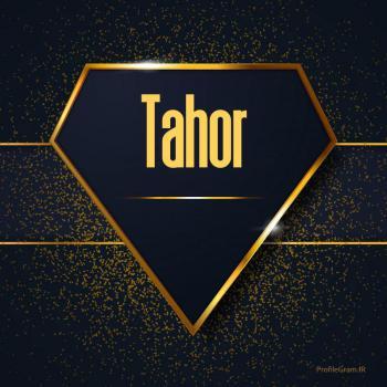 عکس پروفایل اسم انگلیسی طهور طلایی Tahor