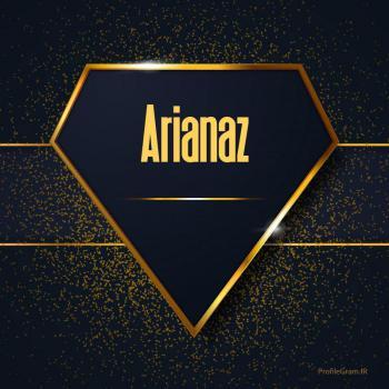 عکس پروفایل اسم انگلیسی آریاناز طلایی Arianaz