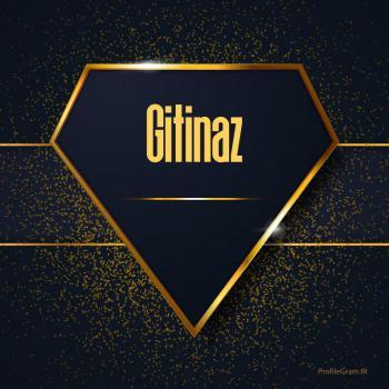 عکس پروفایل اسم انگلیسی گیتی ناز طلایی Gitinaz