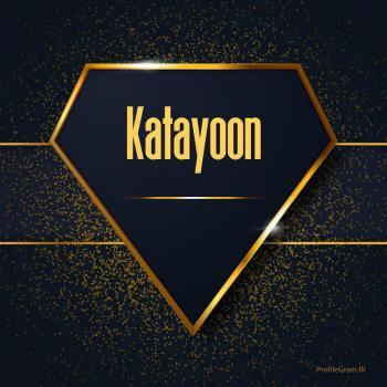 عکس پروفایل اسم انگلیسی کتایون طلایی Katayoon