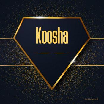عکس پروفایل اسم انگلیسی کوشا طلایی Koosha