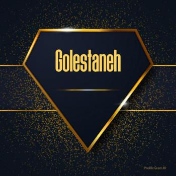 عکس پروفایل اسم انگلیسی گلستانه طلایی Golestaneh
