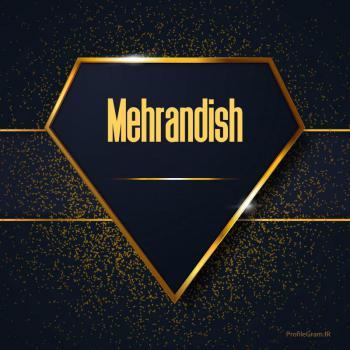 عکس پروفایل اسم انگلیسی مهراندیش طلایی Mehrandish